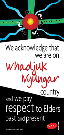 We acknowledge that we are on Whadjuk Nyungar country and we pay respects to Elders past and present.